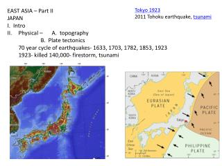 EAST ASIA – Part II JAPAN I.  Intro Physical – 	A.  topography 			B.  Plate tectonics