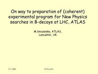 Problem1: Availability of NP Models for B-physics at LHC: