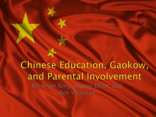 Chinese Education,  Gaokow , and  Parental Involvement