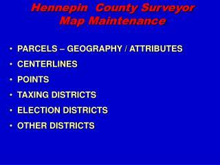 Hennepin  County Surveyor Map Maintenance