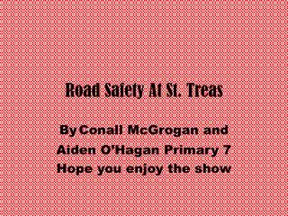 Road Safety At St. Treas