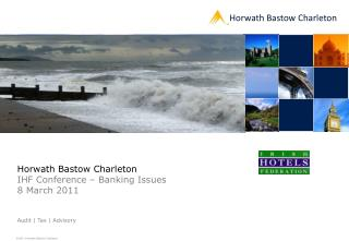 Horwath Bastow Charleton IHF Conference – Banking Issues 8 March 2011