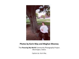 Photos by Karin May and Meghan Mooney