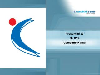 Presented to  Mr XYZ Company Name