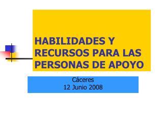 HABILIDADES Y RECURSOS PARA LAS PERSONAS DE APOYO