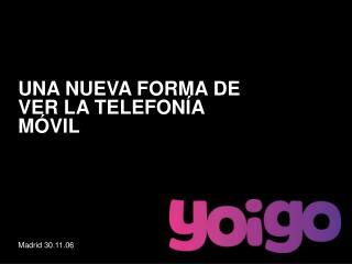 UNA NUEVA FORMA DE VER LA TELEFONÍA MÓVIL