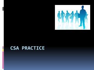 CSA Practice