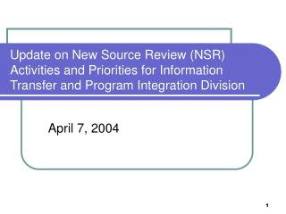 Update on New Source Review NSR Activities and Priorities for Information Transfer and Program Integration Division