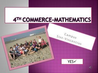 4 th  Commerce-Mathematics