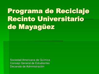 Programa de Reciclaje Recinto Universitario de Mayag ez