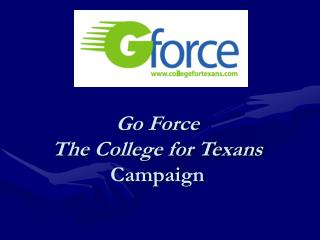 Go Force The College for Texans Campaign
