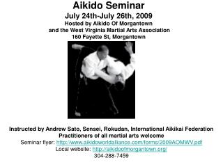 Aikido Seminar July 24th-July 26th, 2009 Hosted by Aikido Of Morgantown