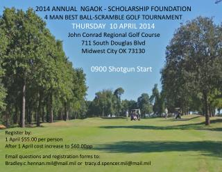2014 ANNUAL  NGAOK - SCHOLARSHIP FOUNDATION 4 MAN BEST BALL-SCRAMBLE GOLF TOURNAMENT