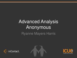 Advanced Analysis  Anonymous