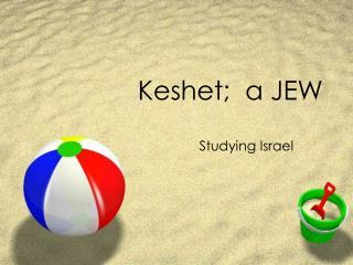 Keshet;  a JEW