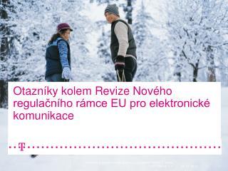 Otazníky kolem Revize Nového regulačního rámce EU pro elektronické komunikace