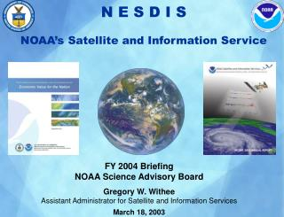 FY 2004 Briefing NOAA Science Advisory Board Gregory W. Withee