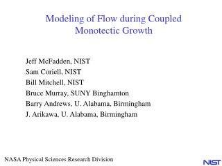 Jeff McFadden, NIST Sam Coriell, NIST Bill Mitchell, NIST Bruce Murray, SUNY Binghamton