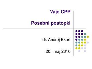 Vaje CPP Posebni postopki