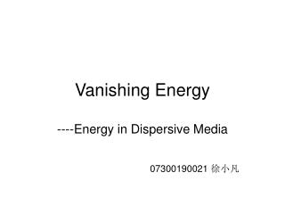 Vanishing Energy