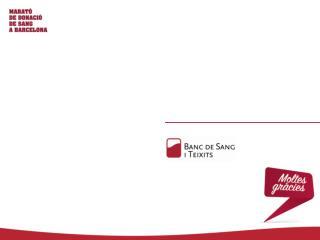 o als centres de donaci�:   Sant Pau, Vall Hebr�n i Cl�nic