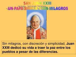 SAN JUAN XXIII  UN PAPA SIMPLE Y SIN MILAGROS
