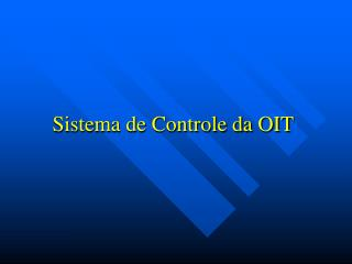 Sistema de Controle da OIT
