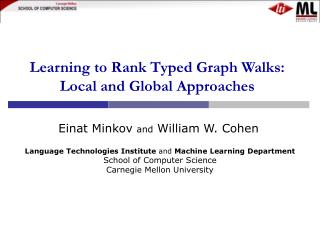 Learning to Rank Typed Graph Walks: Local and Global Approaches