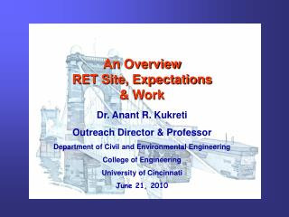 An Overview RET Site, Expectations  & Work Dr.  Anant  R.  Kukreti Outreach Director & Professor