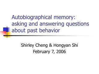 Autobiographical memory: asking and answering questions about past behavior