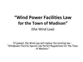 """Wind Power Facilities Law for the Town of Madison"" (the Wind Law)"