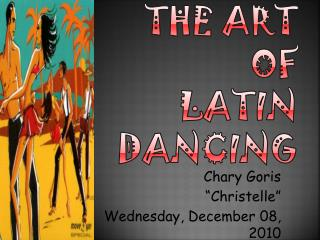 The Art  of  Latin Dancing