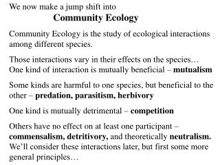 We now make a jump shift into Community Ecology