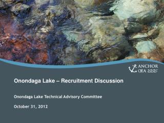 Onondaga Lake – Recruitment Discussion