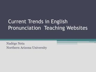 Current Trends in English  Pronunciation  Teaching Websites