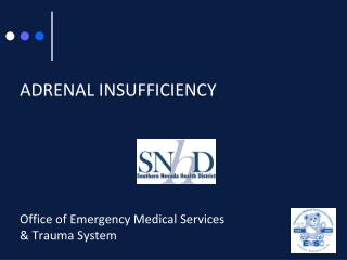 ADRENAL INSUFFICIENCY   Office of Emergency Medical Services  & Trauma System