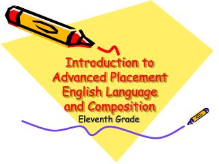 Introduction to Advanced Placement English Language and Composition