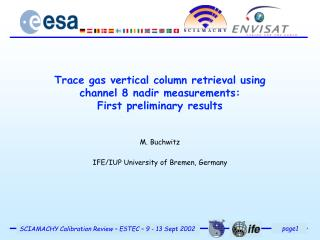 Trace gas vertical column retrieval using channel 8 nadir measurements: First preliminary results