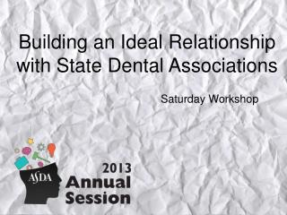 Building an Ideal Relationship with State Dental Associations