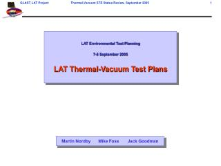 LAT Environmental Test Planning 7-8 September 2005 LAT Thermal-Vacuum Test Plans