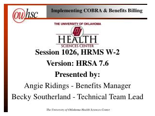 Session 1026, HRMS W-2 Version: HRSA 7.6 Presented by: Angie Ridings - Benefits Manager