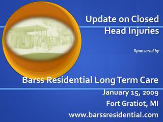 Update on Closed Head Injuries Sponsored by