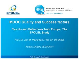 MOOC Quality and Success factors Results and Reflections from Europe: The EFQUEL  Study