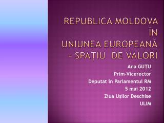 Republica moldova  �n Uniunea European ? � spa?iu  de valori