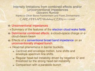 Unconventional impedances Summary of the features of the  electron cloud wake fields