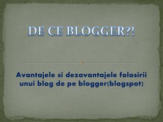 Avantajele si dezavantajele folosirii unui blog de pe blogger(blogspot)