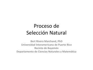Proceso  de  Selección  Natural