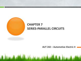 Chapter 7 Series-Parallel Circuits