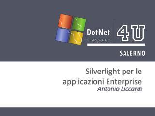 Silverlight per le  applicazioni  Enterprise