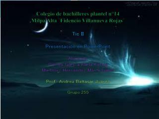 Colegio de bachilleres plantel n°14 Milpa Alta ¨Fidencio Villanueva  R ojas¨ Tic II
